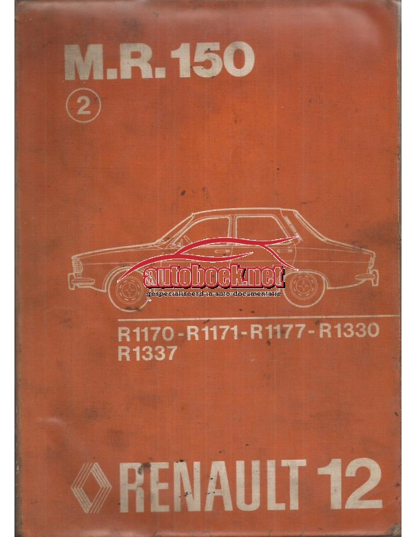 Renault 12 Werkplaatshandboek R1170 R1171 R1177 R1330 R1337 Benzine Fabrikant 74 met gebruikssporen Nederlands