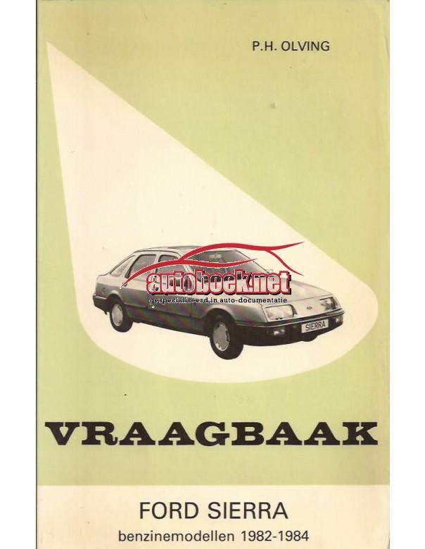 Ford Sierra Vraagbaak P. Olving  Benzine Kluwer 82-84 met gebruikssporen   Nederlands