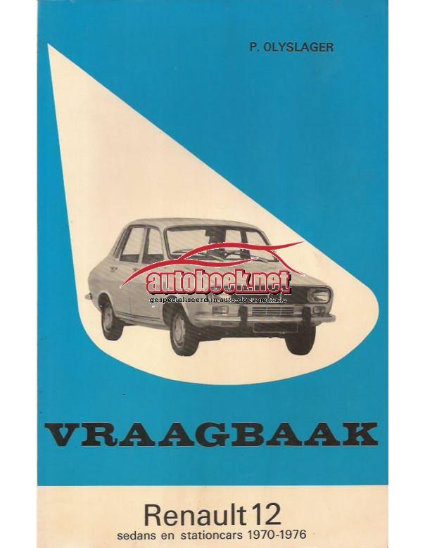 Renault 12 Vraagbaak P. Olyslager  Benzine Kluwer 70-76 ongebruikt   Nederlands