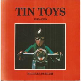 Tin Toys 1945-1975, overzichtsboek, M. Buhler, 78, met gebruikssporen, Engels