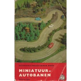 Miniatuur-Autobanen, overzichtsboek, Elsevier, J. Hoedeman, 70, met gebruikssporen vouw in kaft, Nederlands
