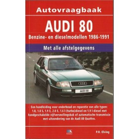 Audi 80 Vraagbaak P. Olving  Benzine/Diesel Kluwer 86-91 nieuw   ISBN 90-201-2962-7 Nederlands