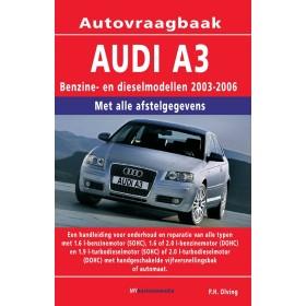 Audi A3 Vraagbaak P. Olving  Benzine/Diesel 2003-2006 nieuw ISBN 978-90-8572-069-0 Nederlands