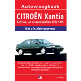 Citroen Xantia Vraagbaak P. Olving Benzine/Diesel 1993-1995 nieuw ISBN 978-90-2153-781-8 Nederlands 1993 1994 1995