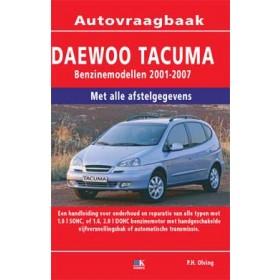 Daewoo Tacuma Vraagbaak P. Olving  Benzine 2001-2007 nieuw  ISBN 978-90-215-4525-7 Nederlands 2001 2002 2003 2004 2005 2006 2007