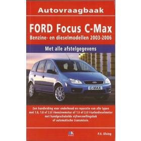Ford Focus C-Max Vraagbaak P. Olving  Benzine/Diesel Kluwer 03-06 nieuw   ISBN 90-215-3438-1 Nederlands