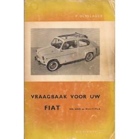 Fiat 600 Vraagbaak P. Olyslager  Benzine Kluwer 55-65 met gebruikssporen   Nederlands