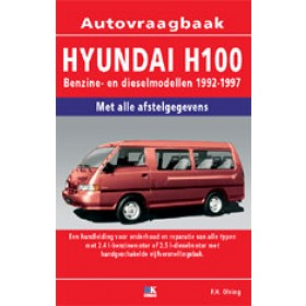 Hyundai H100 Vraagbaak P. Olving Benzine/Diesel 1992-1997 nieuw ISBN 978-90-2154-439-7 Nederlands 1992 1993 1994 1995 1996 1997