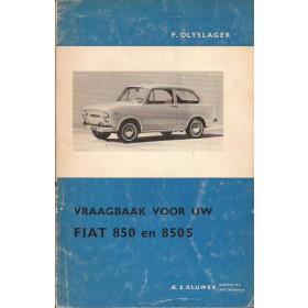 Fiat 850 Vraagbaak P. Olyslager  Benzine Kluwer 64-65 met gebruikssporen   Nederlands