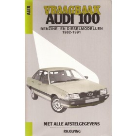 Audi 100 Vraagbaak P. Olving  Benzine/Diesel Kluwer 1982-1991 nieuw ISBN 90-201-2804-3 Nederlands 1982 1983 1984 1985 1986 1987 1988 1989 1990 1991