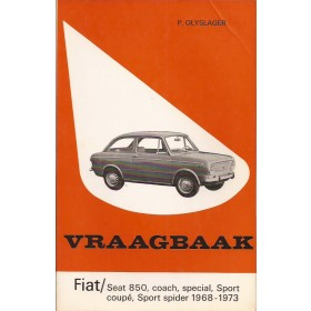 Fiat 850 Vraagbaak P. Olyslager  Benzine Kluwer 68-73 met gebruikssporen   Nederlands