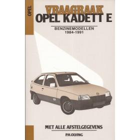 Opel Kadett E Vraagbaak P. Olving  Benzine Kluwer 84-91 nieuw   ISBN 90-215-3419-3 Nederlands 1984 1985 1986 1987 1988 1989 1990 1991