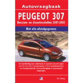 Peugeot 307 Vraagbaak P. Olving  Benzine/Diesel 2001-2002 nieuw ISBN  978-90-8572-134-5  Nederlands 2001 2002