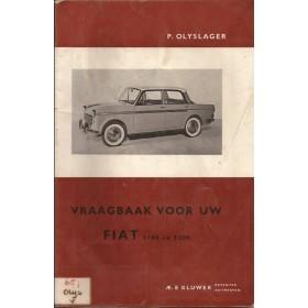 Fiat 1100/1200/Spider Vraagbaak P. Olyslager  Benzine Kluwer 53-62 met gebruikssporen ex-bibliotheek  Nederlands