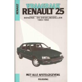Renault 25 Vraagbaak P. Olving  Benzine/Diesel Kluwer 83-92 nieuw   ISBN 90-201-2805-1 Nederlands