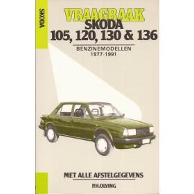 Skoda 105/120/130/136 Vraagbaak P. Olving  Benzine/Diesel Kluwer 77-91 nieuw   ISBN 90-201-2512-5 Nederlands