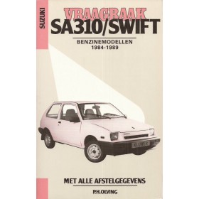 Suzuki Swift SA310 Vraagbaak P. Olving Benzine Kluwer 1984-1989 nieuw ISBN 90-201-2403-x Nederlands 1984 1985 1986 1987 1988 1989