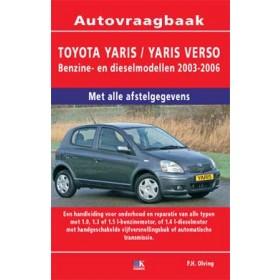 Toyota Yaris / Yaris Verso Vraagbaak P. Olving  Benzine/Diesel 2003-2006 nieuw  ISBN 978-90-8572-164-2 Nederlands 2003 2004 2005 2006