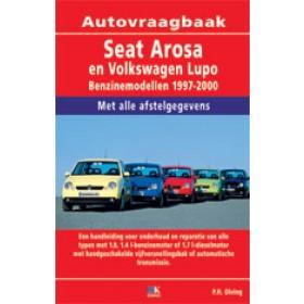 Volkswagen Lupo Seat Arosa Vraagbaak P. Olving Benzine/Diesel 1997-2000 nieuw ISBN 978-90-2159-932-8 Nederlands 1997 1998 1999 2000