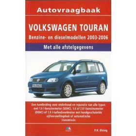 Volkswagen Touran Vraagbaak P. Olving  Benzine/Diesel 2003-2006 nieuw ISBN 978-90-8572-067-6 Nederlands 2003 2004 2005 2006