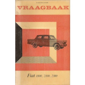 Fiat 1800/2100/2300 Vraagbaak P. Olyslager  Benzine Kluwer 59-66 ongebruikt   Nederlands