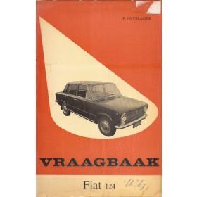Fiat 124 Vraagbaak P. Olyslager  Benzine Kluwer 66-67 met gebruikssporen   Nederlands