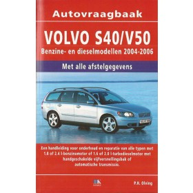 Volvo S40/V50 Vraagbaak P. Olving  Benzine/Diesel Kluwer 2004-2006 nieuw   ISBN 90-215-3424-4 Nederlands 2004 2005 2006