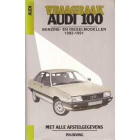 Audi 100 Vraagbaak P. Olving Benzine/Diesel Kluwer 1982-1991 met gebruikssporen ISBN 90-201-2804-3 Nederlands 1982 1983 1984 1985 1986 1987 1988 1989 1990 1991
