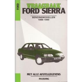 Ford Sierra Vraagbaak P. Olving  Benzine Kluwer 1986-1990 nieuw ISBN 90-201-2405-6 Nederlands 1986 1987 1988 1989 1990