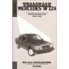 Mercedes-Benz E-klasse Vraagbaak P. Olving W124 Diesel Kluwer 1984-1990 nieuw ISBN 90-201-2316-5 Nederlands 1984 1985 1986 1987 1988 1989 1990