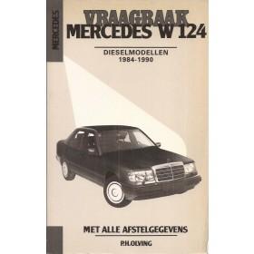 Mercedes-Benz E-klasse Vraagbaak P. Olving W124 Diesel Kluwer 1984-1990 nieuw licht verkleurde kaft ISBN 90-201-2316-5 Nederlands 1984 1985 1986 1987 1988 1989 1990