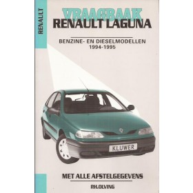 Renault Laguna Vraagbaak P. Olving  Benzine/Diesel Kluwer 1994-1995 nieuw ISBN 90-201-2947-3 Nederlands 1994 1995