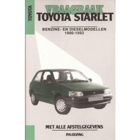 Toyota Starlet Vraagbaak P. Olving  Benzine Kluwer 1990-1993 nieuw ISBN 90-201-2801-9 Nederlands 1990 1991 1992 1993