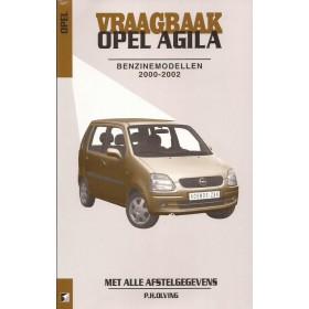 Opel Agila Vraagbaak P. Olving  Benzine 2000-2002 nieuw ISBN 90-215-3534-3 Nederlands 2000 2001 2002