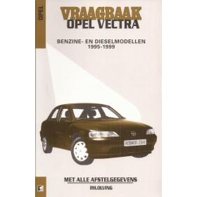 Opel Vectra B Vraagbaak P. Olving  Benzine/Diesel Kluwer 1995-1999 nieuw ISBN 90-215-9928-7 Nederlands 1995 1996 1997 1998 1999