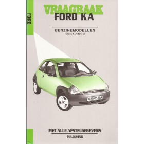 Ford Ka Vraagbaak P. Olving  Benzine Kluwer 1997-1999 nieuw ISBN 90-215-3250-6 Nederlands 1997 1998 1999