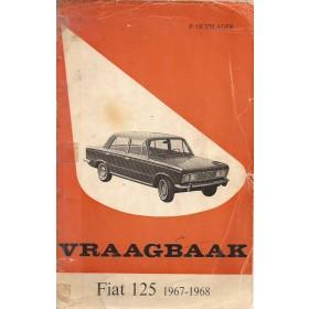 Fiat 125 Vraagbaak P. Olyslager  Benzine Kluwer 67-68 met gebruikssporen rug gerepareerd, vette vingers  Nederlands