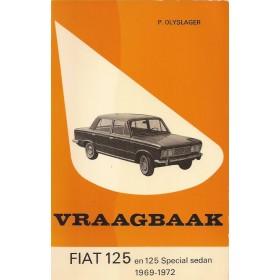 Fiat 125 Vraagbaak P. Olyslager  Benzine Kluwer 69-72 met gebruikssporen   Nederlands