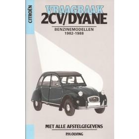 Citroen 2CV/Dyane Vraagbaak P. Olving Benzine 1982-1988 nieuw ISBN 90-201-2492-7 Nederlands 1982 1983 1984 1985 1986 1987 1988