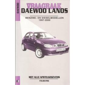 Daewoo Lanos Vraagbaak P. Olving Benzine 1997-2000 nieuw ISBN 90-215-9628-8 Nederlands 1997 1998 1999 2000