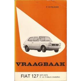 Fiat 127 Vraagbaak P. Olyslager  Benzine Kluwer 71-73 ongebruikt kleine vouw in kaft  Nederlands