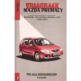 Mazda Premacy Vraagbaak P. Olving Benzine/Diesel 1999-2003 nieuw ISBN 90-215-3818-0 Nederlands 1999 2000 2001 2002 2003