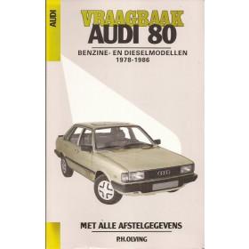 Audi 80 Vraagbaak P. Olyslager Benzine/Diesel Kluwer 1978-1986 nieuw ISBN 90-201-2130-8 Nederlands 1978 1979 1980 1981 1982 1983 1984 1985 1986