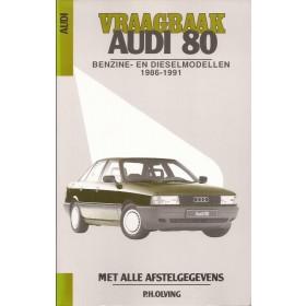 Audi 80 Vraagbaak P. Olving Benzine/Diesel Kluwer 1986-1991 nieuw ISBN 90-201-2765-9 Nederlands 1986 1987 1988 1989 1990 1991