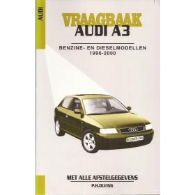 Audi A3 Vraagbaak P. Olving Benzine/Diesel 1996-2000 nieuw ISBN 90-215-9902-3 Nederlands 1996 1997 1998 1999 2000