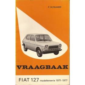 Fiat 127 Vraagbaak P. Olyslager  Benzine Kluwer 71-77 met gebruikssporen   Nederlands