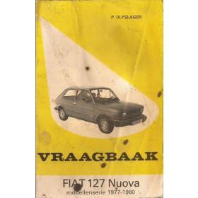 Fiat 127 Vraagbaak P. Olyslager Nuova Benzine Kluwer 77-80 met gebruikssporen lelijke kaft, vette vingers  Nederlands