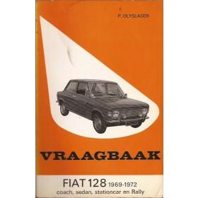 Fiat 128 Vraagbaak P. Olyslager  Benzine Kluwer 69-72 met gebruikssporen   Nederlands