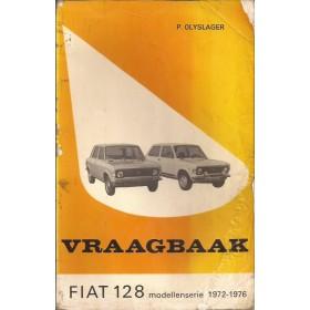 Fiat 128 Vraagbaak P. Olyslager  Benzine Kluwer 72-76 met gebruikssporen lelijke kaft, vette vingers  Nederlands