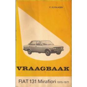 Fiat 131 Mirafiori Vraagbaak P. Olyslager  Benzine Kluwer 75-77 met gebruikssporen   Nederlands